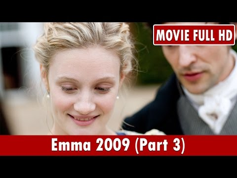 Emma 2009 (Part 3) Movie **  Jonny Lee Miller, Romola Garai, Jodhi May