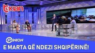 Opinion - E marta qe ndezi Shqiperine! (18 qershor 2019)