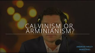 Calvinism or Arminianism? | Andrew Farley