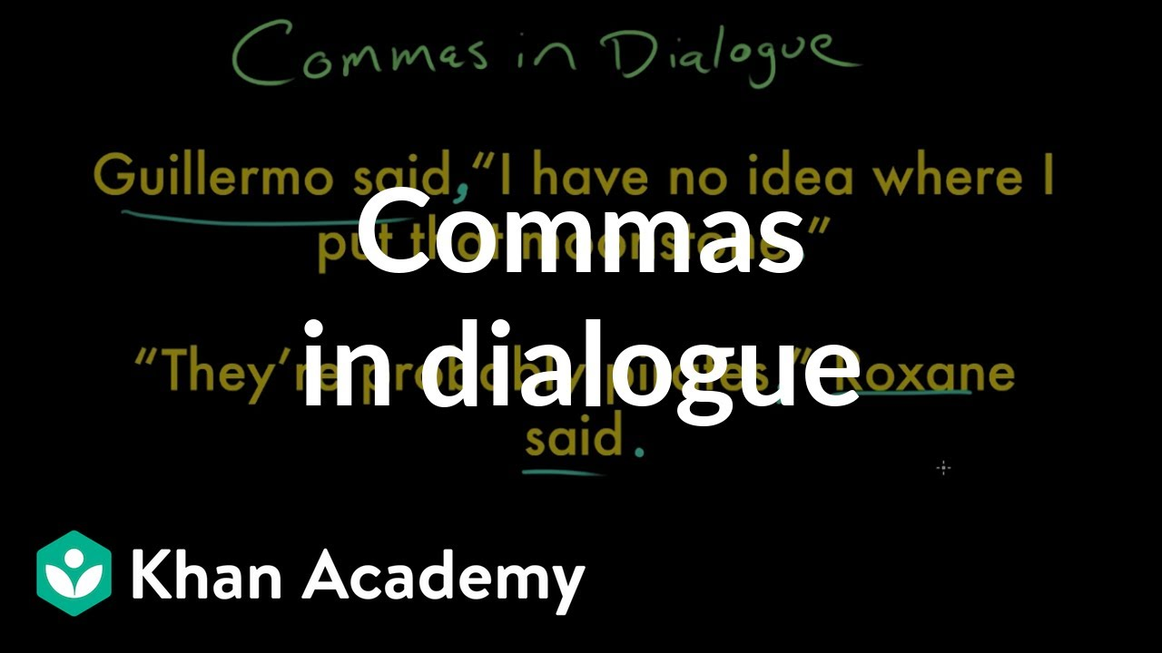 Commas in dialogue (video)   Khan Academy [ 720 x 1280 Pixel ]