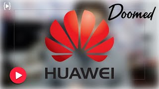 What will be the impact of HUAWEI ban?