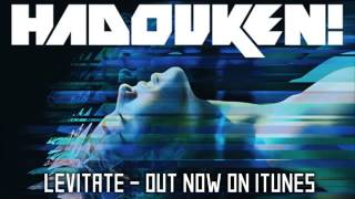 Hadouken!   Levitate Official Lyric Video)