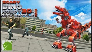 Scary Dino Robot 3D: City Battle 2018 - Android Gameplay HD