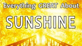 Everything GREAT About Sunshine!