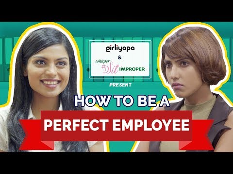 How To Be A Perfect Employee | Girliyapa's ChickiLeaks