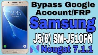 2018 Bypass Google Account Samsung J5(2016) SM-J510FN Nougat 7.1.1