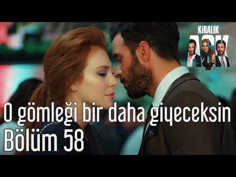 Kiralık Aşk 58. Bölüm - O Gömleği...