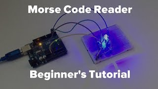 How To Make A Morse Code Reader! | Tutorial - Sci Ranch