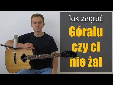 #205 Jak Zagrać Na Gitarze Góralu Czy Ci Nie żal  - JakZagrac.pl
