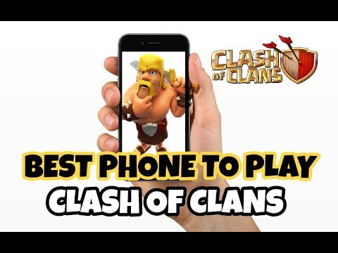 Best Smartphone To Play Clash Of Clans