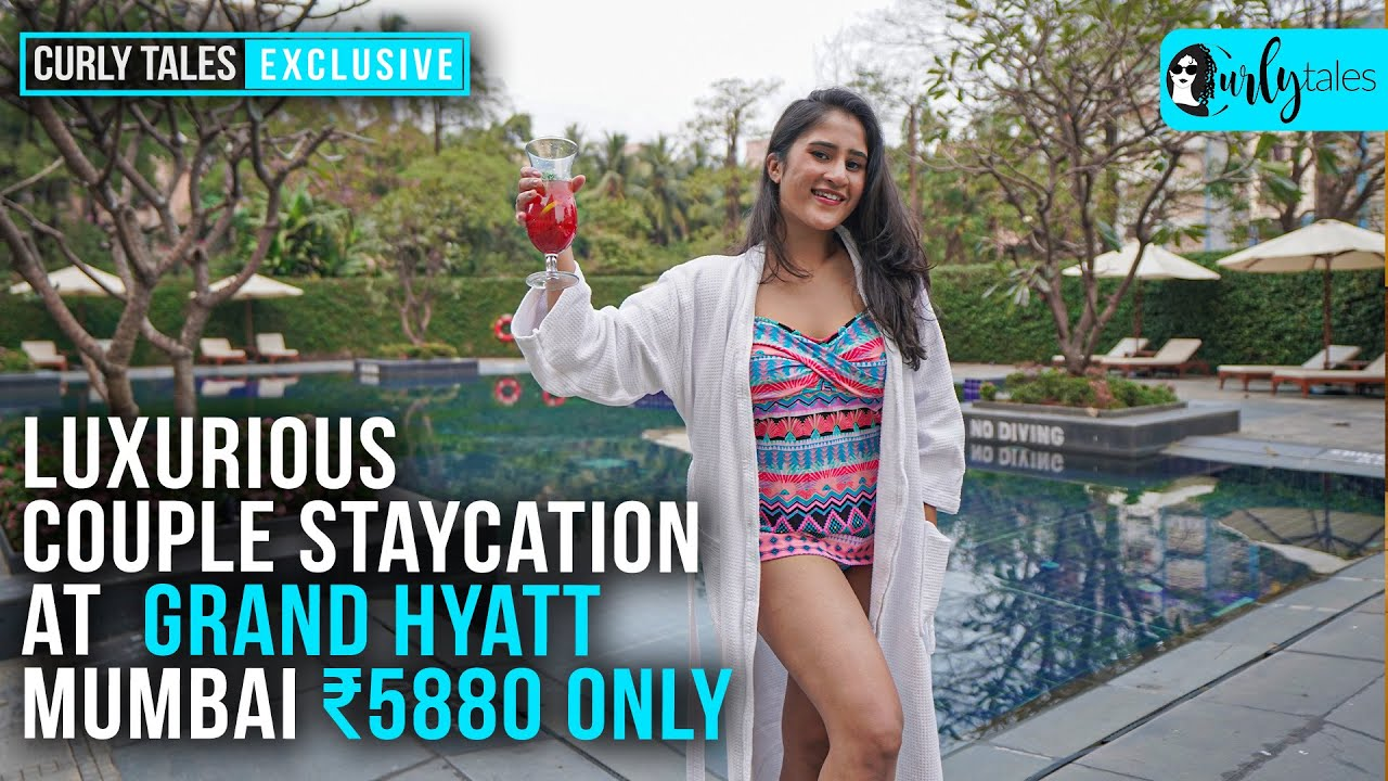Luxurious Staycation At Grand Hyatt Mumbai With Free-Flowing Drinks & Starters | Curly Tales