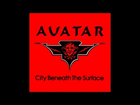 Avatar (pre-Savatage) (US) - City Beneath the Surface