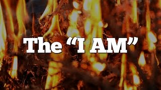 Top 10 Reasons Jesus is God: #7 - The I AM