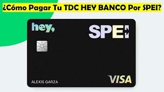 Aprende A Pagar Tu Tarjeta De #Crédito HEY BANCO Por #SPEI | Transferencia Interbancaria | #TUTORIAL