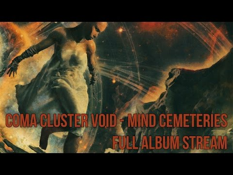 COMA CLUSTER VOID - Mind Cemeteries (Official Full Album Stream) Dissonant Death Math Metal