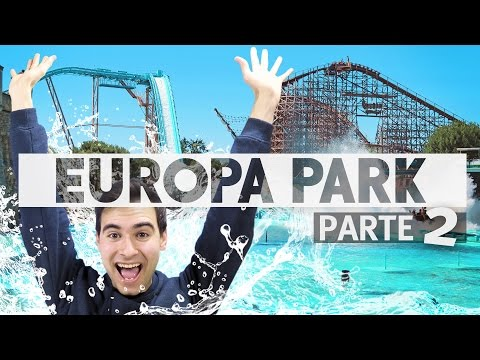 EUROPA PARK: El parque de los países europeos | Parte 2