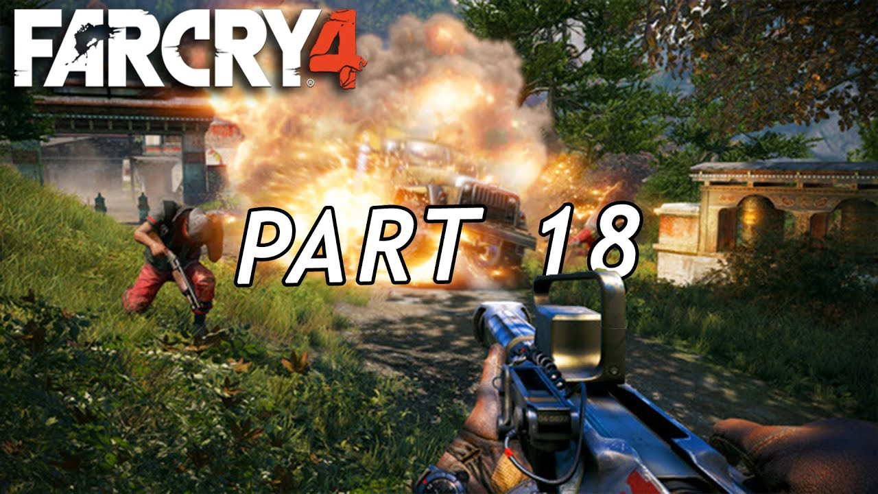 "Far Cry 4: Walkthrough Part 18, ""Far Cry Walkthrough ..."