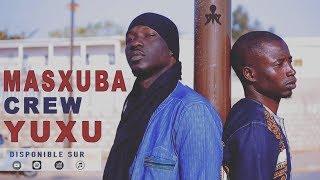 Masxuba Crew - Yuxu feat You Makan J