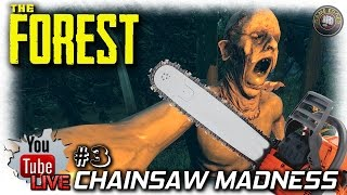 The Forest | Chainsaw Madness | EP3 | Live Stream | Let's Play The Forest Gameplay
