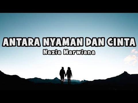 Nazia Marwiana - Antara Nyaman Dan Cinta | Official Lyric
