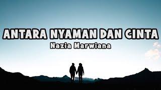 Download lagu Nazia Marwiana - Antara Nyaman Dan Cinta | Official Lyric