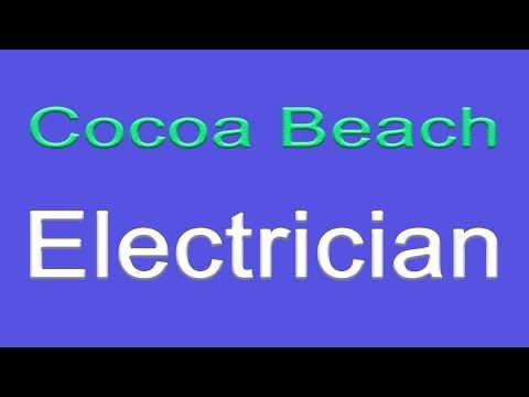 Cocoa Beach Electrician | 407-298-1412 | Cocoa Beach Electricians | Electricians in Cocoa Beach