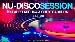 NU DISCO SESSION BY PAULO ARRUDA & CHRIS CARRERA