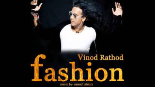 "Vinod Rathod Come Back With ""FASHION"" Latest Bollywood Songs by Natraj Music Company"