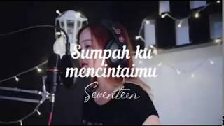 Sumpahku Mencintaimu - Seventen  Cover By Zulfah Naily
