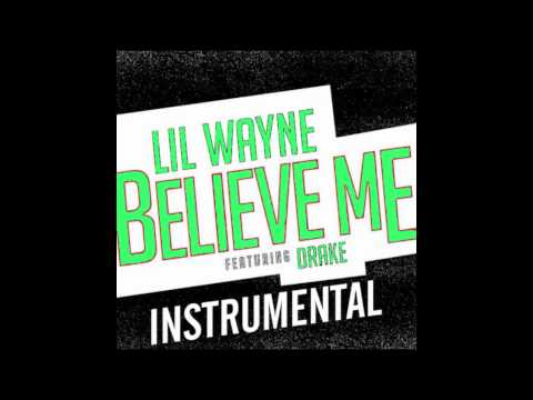 Lil Wayne  Believe Me ft Drake Instrumental BEST VERSION *FREE DOWNLOAD*