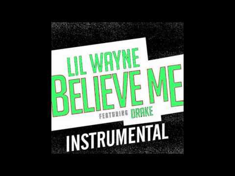 Lil Wayne  Believe Me ft Drake Instrumental BEST VERSION *FREE DOWNLOAD*
