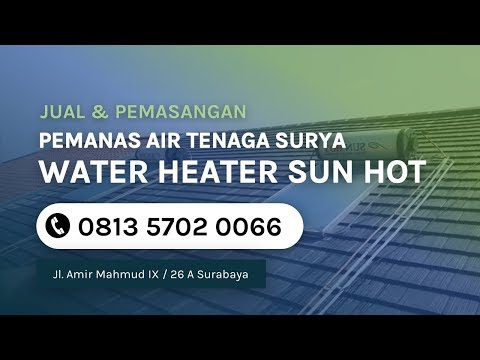 Jual Water Heater / Pemanas Air Tenaga Surya Sun Hot ☎ 0813 5702 0066