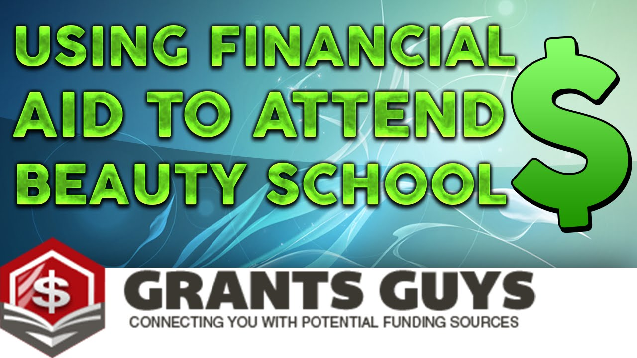 Using Financial Aid To Attend Beauty School Youtube