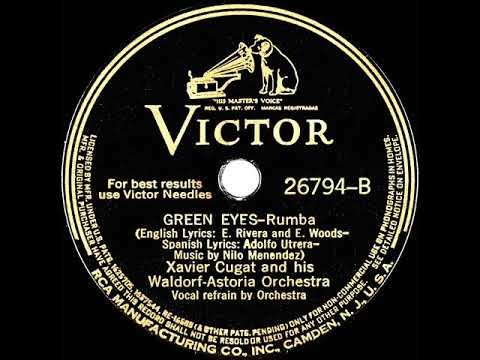 1940 Version: Xavier Cugat -Green Eyes (brief Ensemble Vocal)