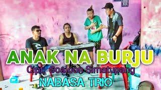 Anak na burju,  cipt soaloon simatupang,  live streaming Nabasa trio