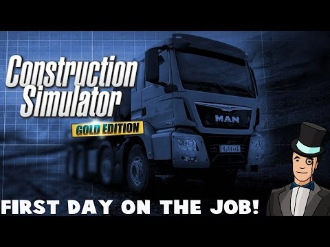 Construction Simulator Gold Edition - FIRST DAY ON THE JOB - Let's Play