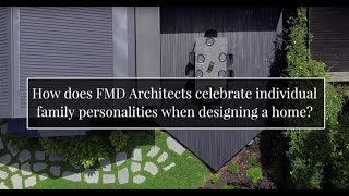 How does FMD Architects celebrate individual family personalities when designing a home?