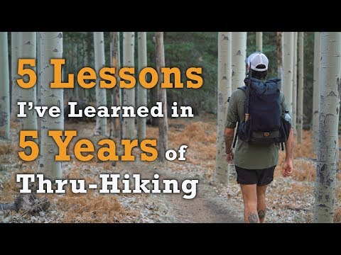 5 Lessons I've Learned in 5 Years of Thru-Hiking