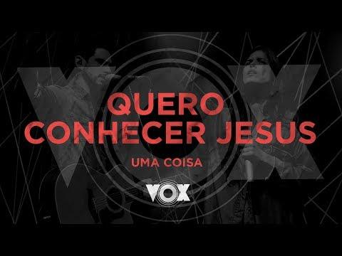 Quero Conhecer Jesus   Uma Coisa   Paula Mazoni   Renato Mimessi   Vox Amplify   28/10/2017