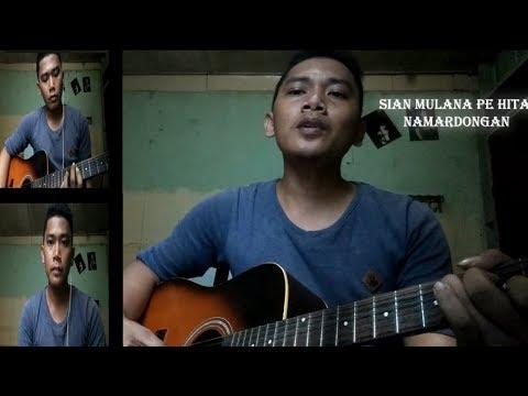 Sian Mulana Pe Hita Na Mardongan+Lirik Cover By Herianto Sihotang