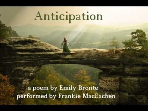 Anticipation. A poem by Emily Bronte. Performed by Frankie MacEachen