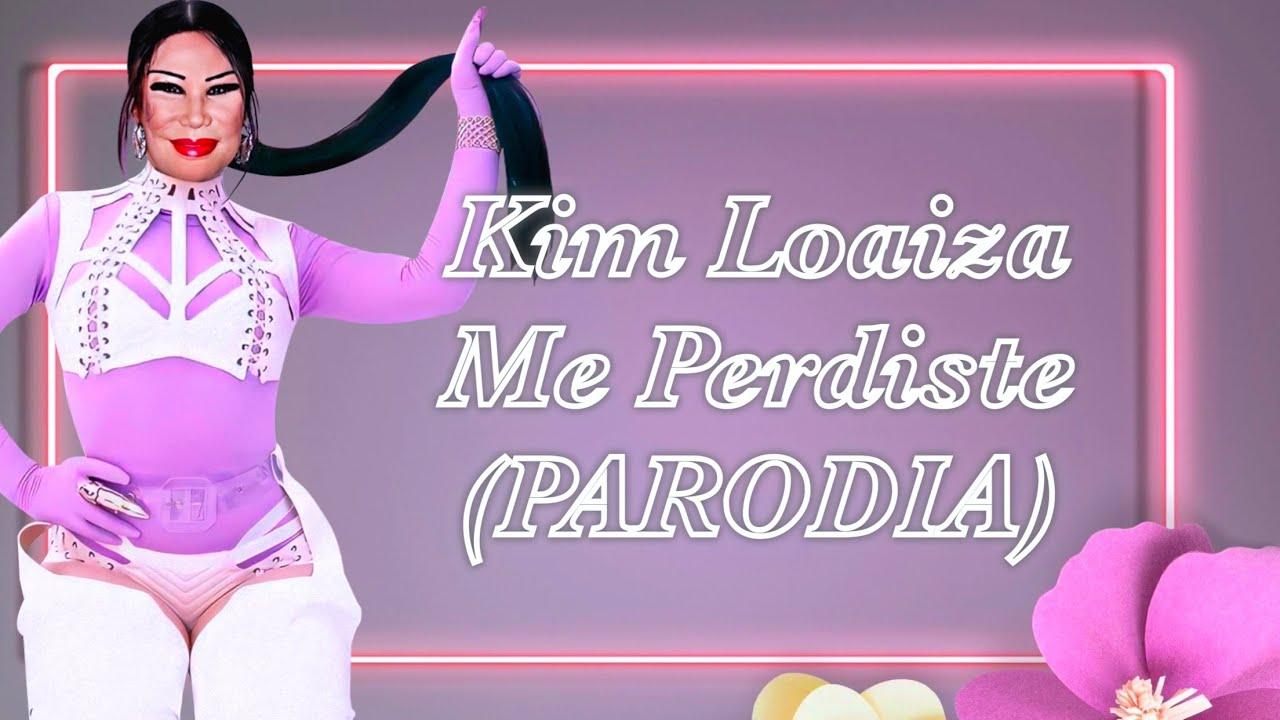Kim Loaiza - Me Perdiste (PARODIA)