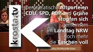 Landtag NRW - Altparteien stopfen sich schon wieder die Taschen voll