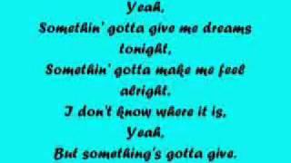 Somethings Gotta Give - LeAnn Rimes ~ Lyrics