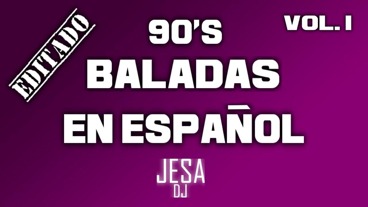 Baladas De Los 90 Romanticas En Español Vol 1 Youtube