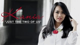 Kania  - Just The Two Of Us (Cover)