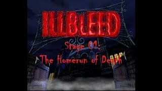 "「Illbleed」 Ept ~ ""Stage 01: The Homerun of Death"""