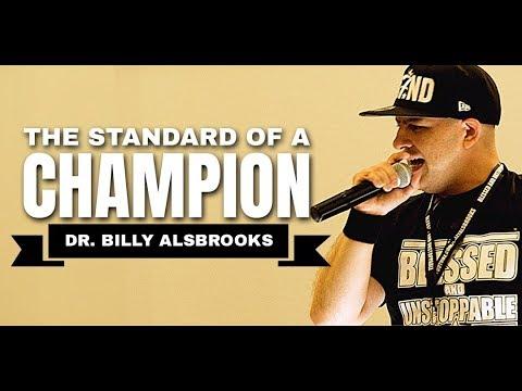 The Standard Of A Champion Best Motivational Speeches Dr Billy Alsbrooks Motivational Video