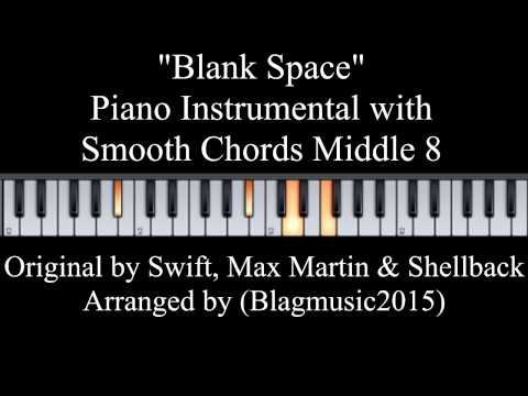 Blank Space Piano Instrumental with Smooth Chords Middle 8 Section (in Bb for male vocals)