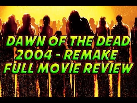 Dawn Of The Dead 2004 Movie Review & More